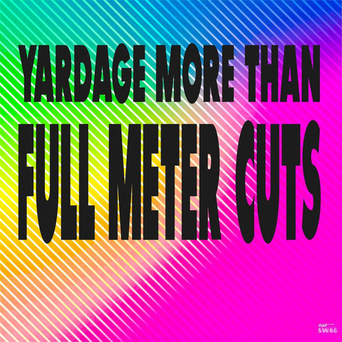 DESTASH: Yardage -  Slightly MORE than full meter cuts