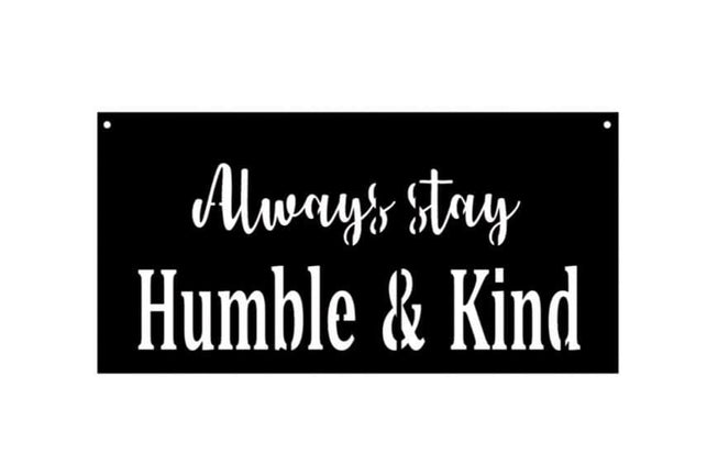 Always Stay Humble and Kind | Merica Metal Worx