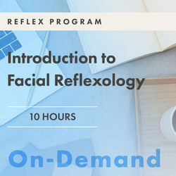 Module One: Introduction to Facial Reflexology - Part One | On-Demand