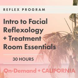 Module One Complete: Introduction to Facial Reflexology + Treatment Room Essentials | Palm Springs, CA