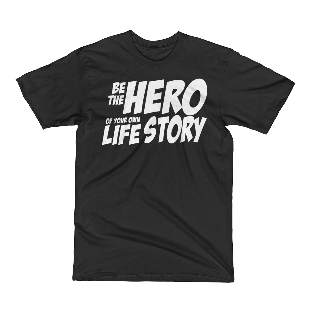 Be The Hero Of Your Own Life Story