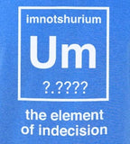 Um - The Element Of Indecision T-Shirt (Mens)