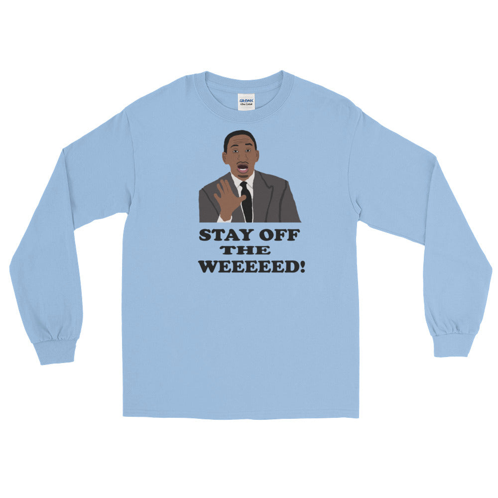 Stay Off The Weed Long Sleeve T-Shirt