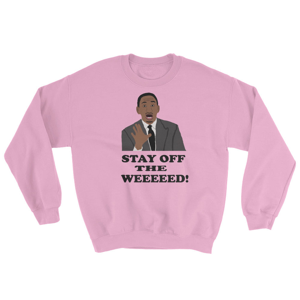 Stay Off The Weed Sweatshirt