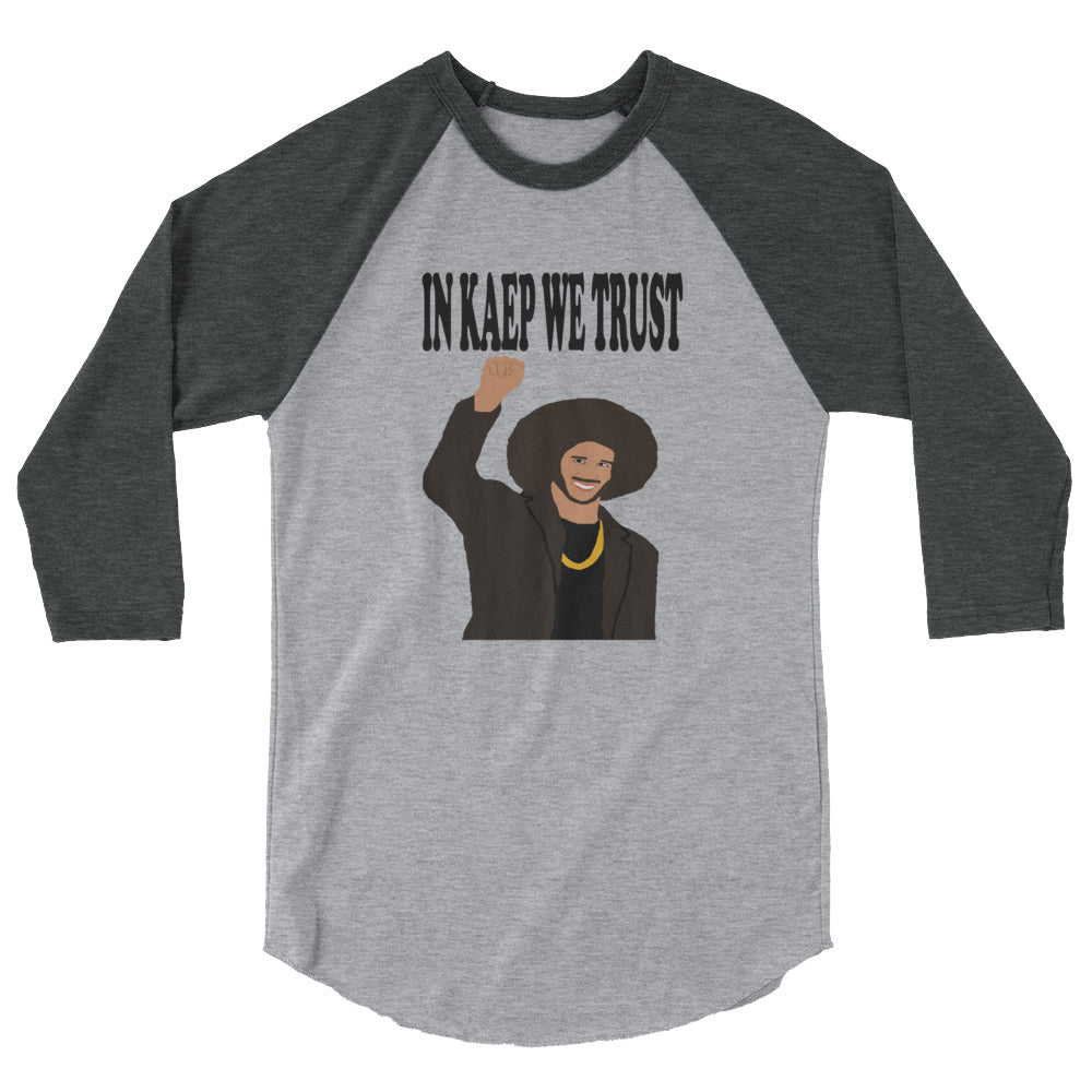In Kaep We Trust 3/4 sleeve raglan shirt