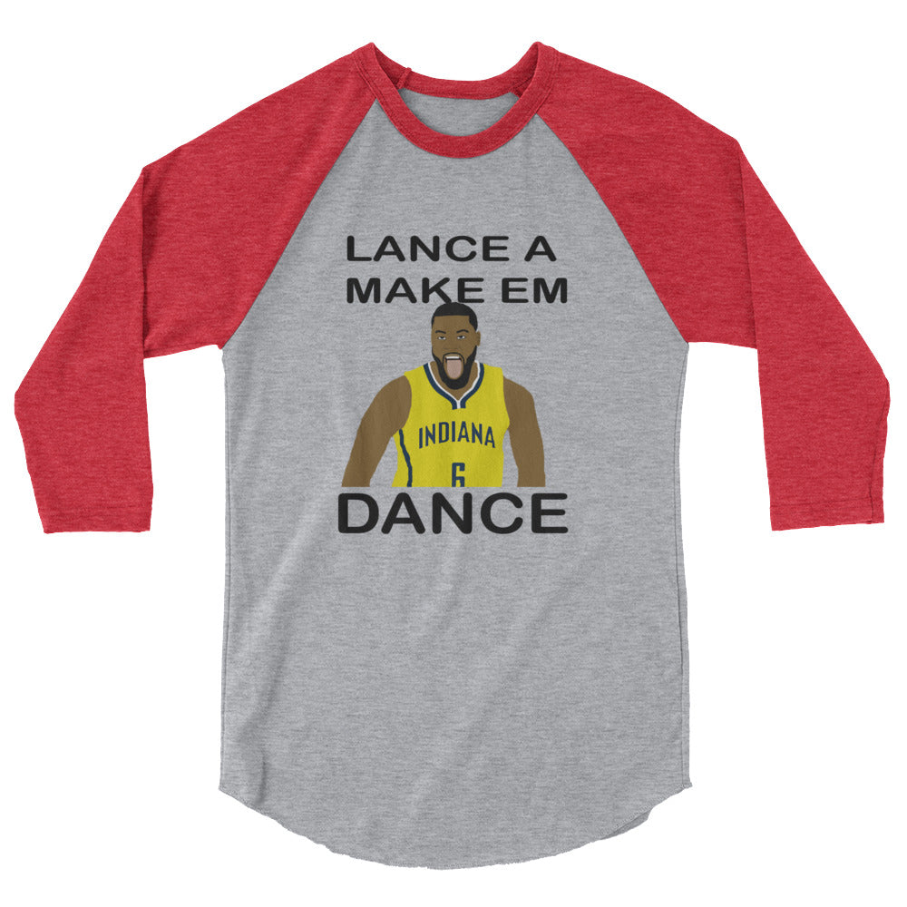 Lance A Make Em Dance 3/4 sleeve raglan shirt