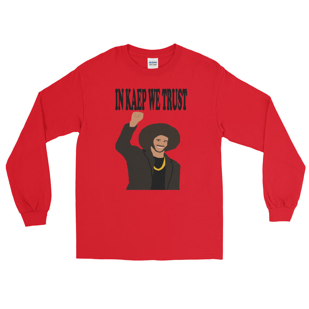 In Kaep We Trust Long Sleeve T-Shirt