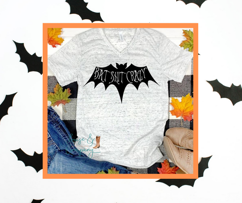 Bat Shit Crazy Tee