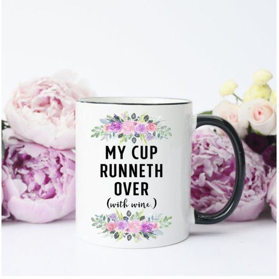 Cup Runneth Over with Wine Mugsby Mug