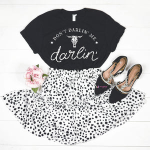 Don't Darlin' Me Glam Tee