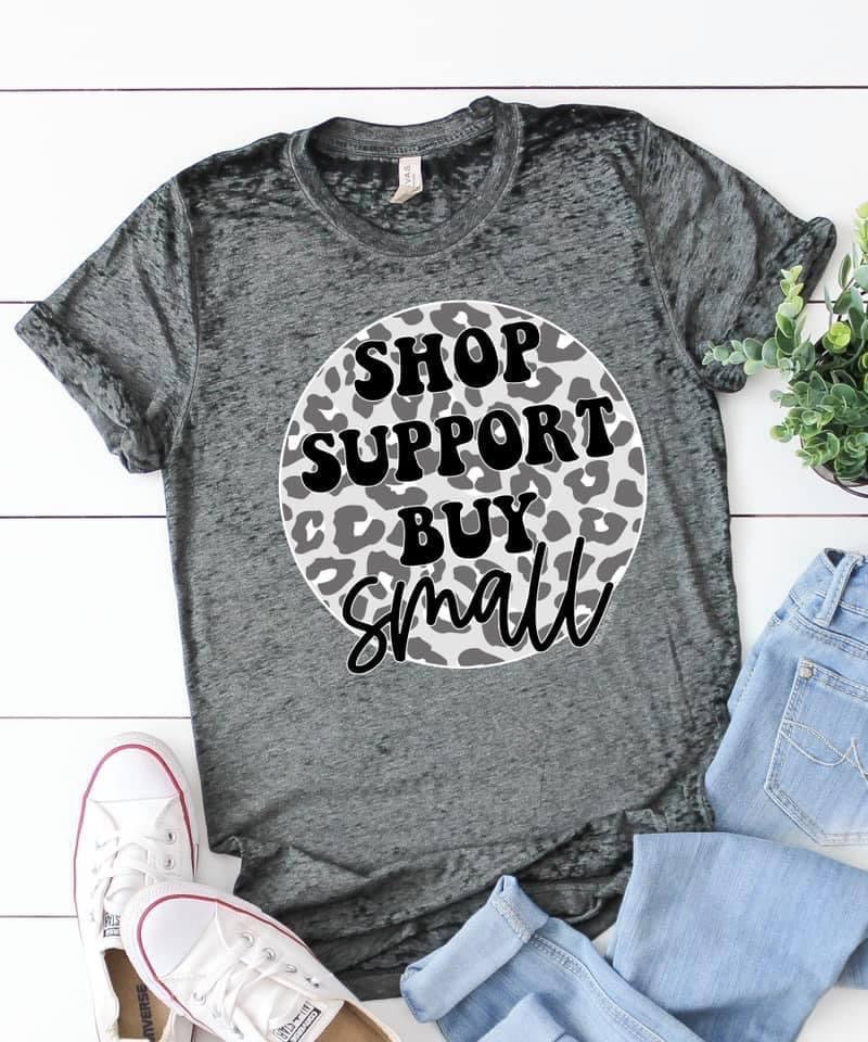 SHOP SUPPORT BUY SMALL BUSINESS TEE PRE ORDER