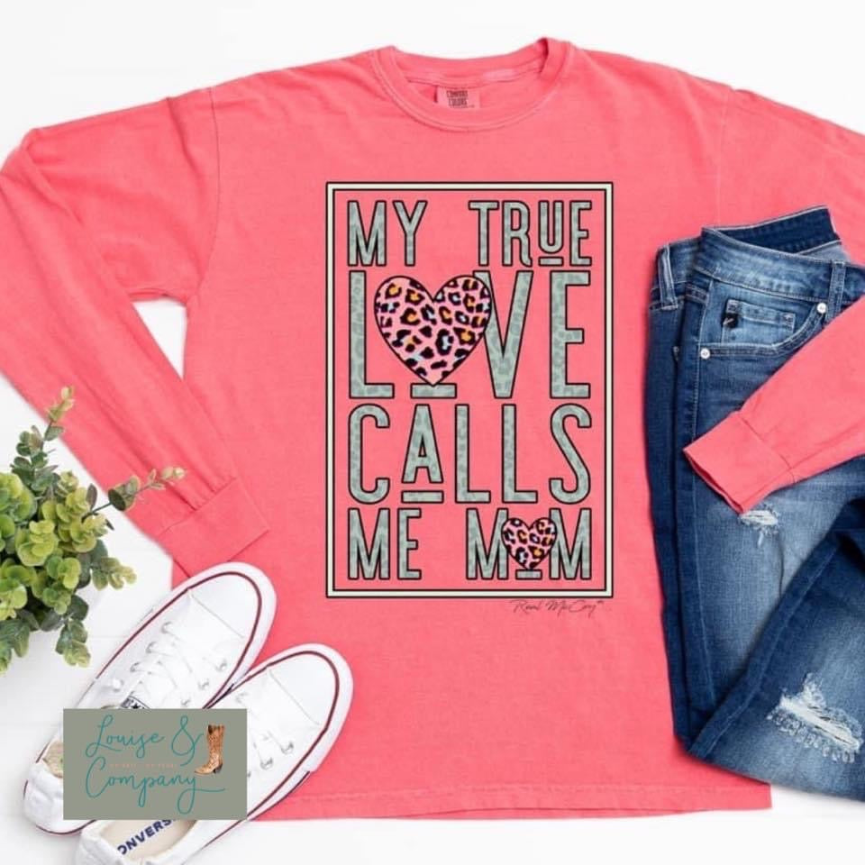 True Love Calls Me Mom Comfort Colors Long Sleeve