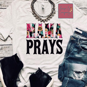 Mama Prays Floral Glam Tee - Pre Order