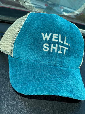 Well Shit Embroidered Snap Back