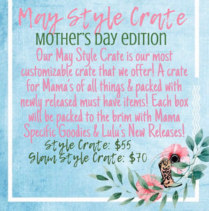 May Style Crate; Mother's Day Edition