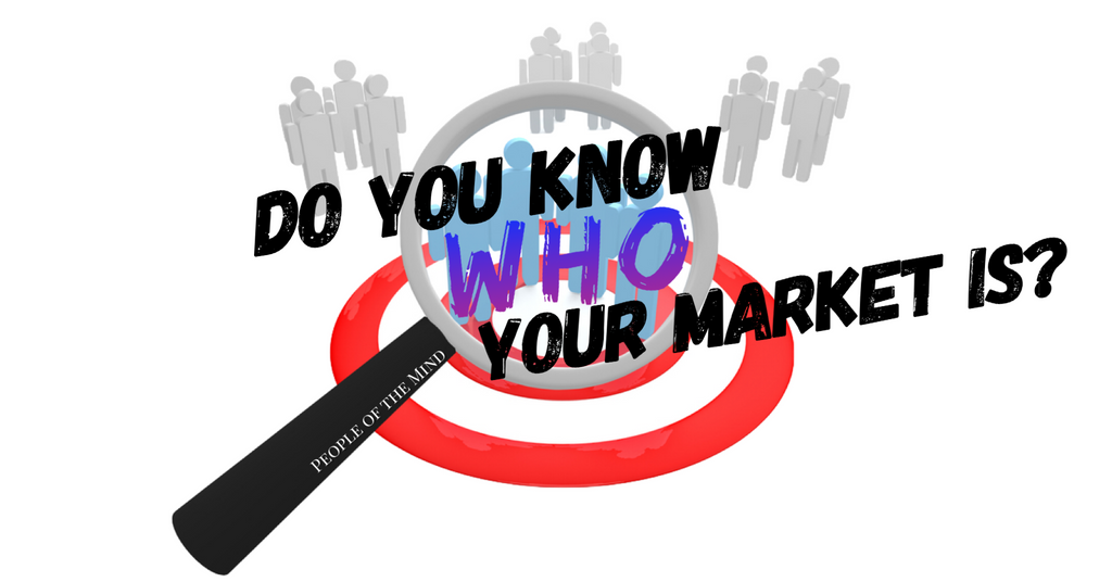 How to know who your target market is www.ShopPeopleoftheMind.com