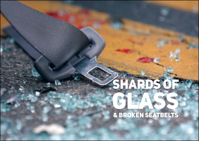 Shards of Glass and Broken Seatbelts