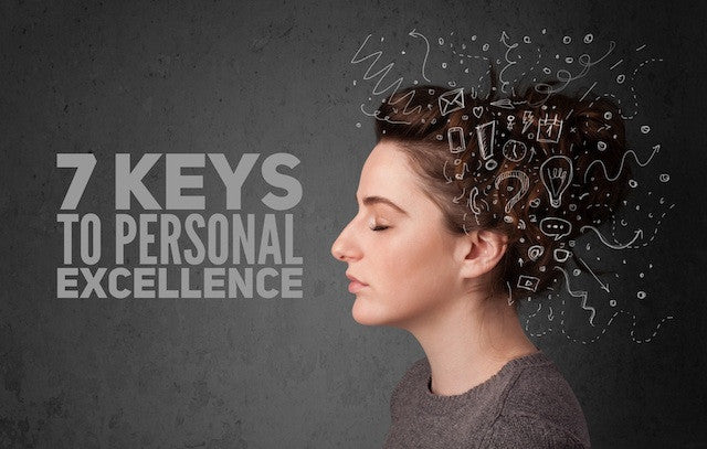 7 Keys To Personal Excellence