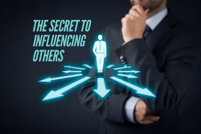 The Secret To Influencing Others