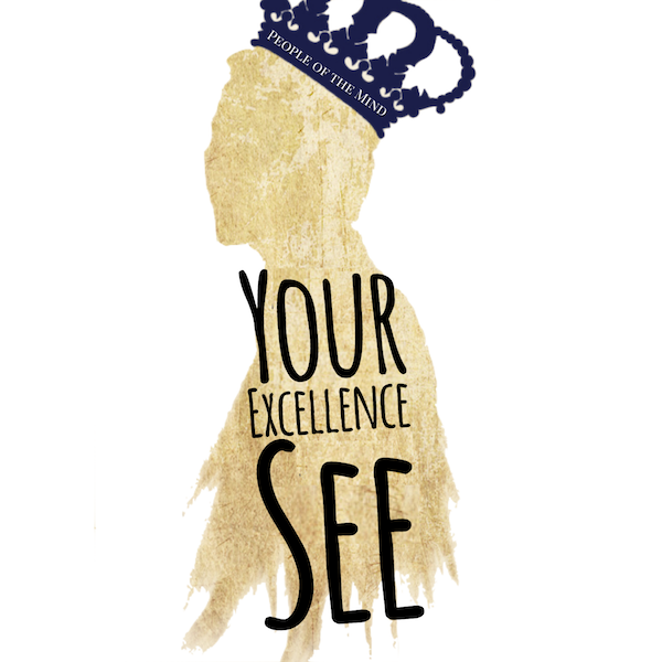 Your Excellence-See