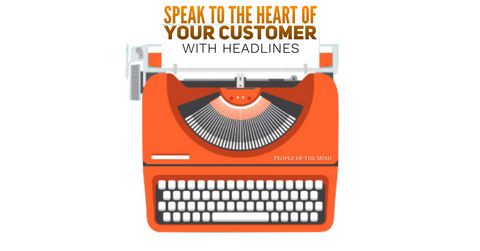 Speak To The Heart of Your Customers With Headline