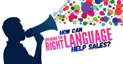Using the right language can help sales www.ShopPeopleoftheMind.com