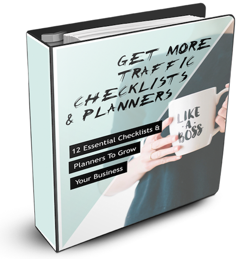 Get More Traffic Checklists & Planners www.ShopPeopleoftheMind.com