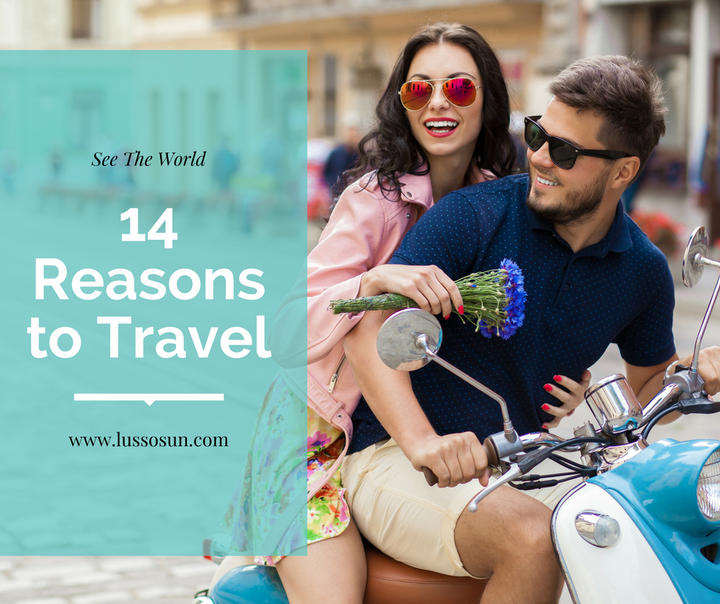 14 Reasons To Travel