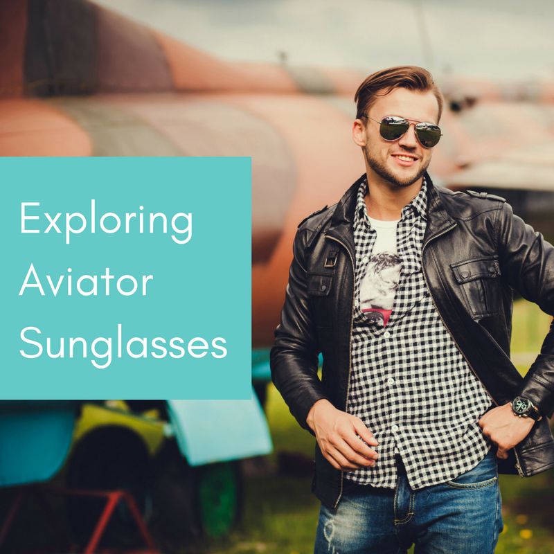 Exploring Aviator Sunglasses