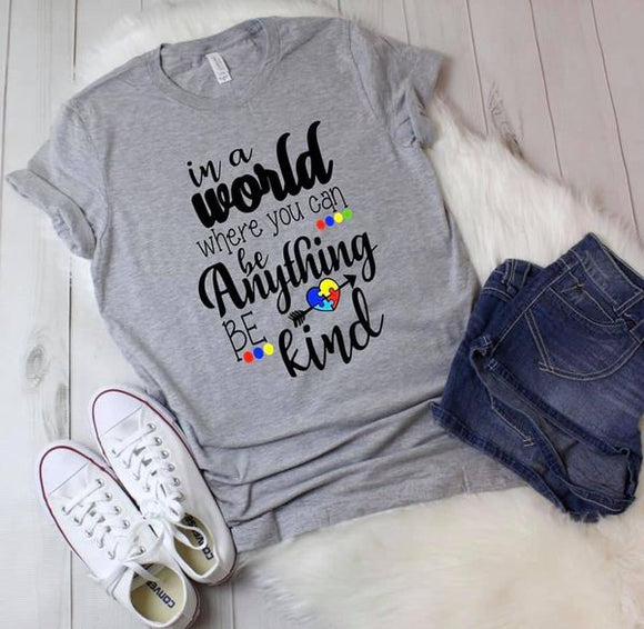In A World Where You Can Be Anything, Be Kind Autism Screen Print