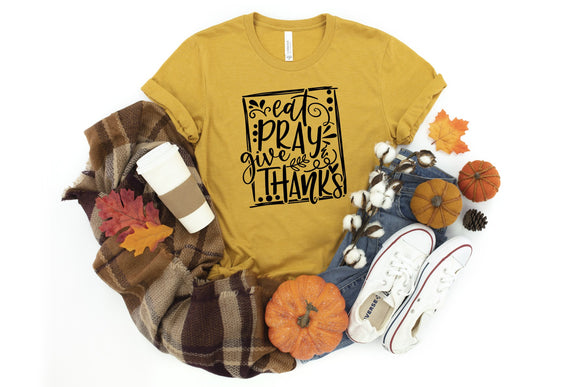 Eat, Pray, & Give Thanks Printed Tee