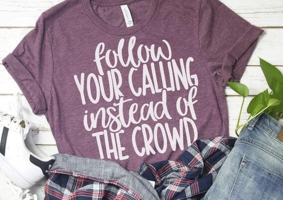 Follow Your Calling Printed Tee