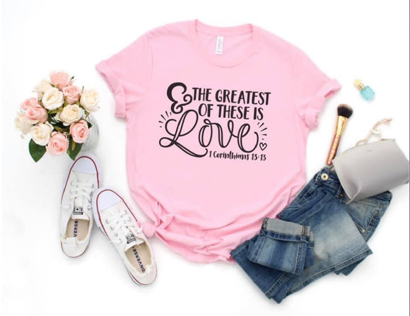 Greatest of These is Love Printed Tee