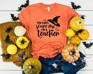 You Can't Scare Me I'm a Teacher Printed Tee