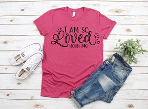 I Am So Loved Printed Tee