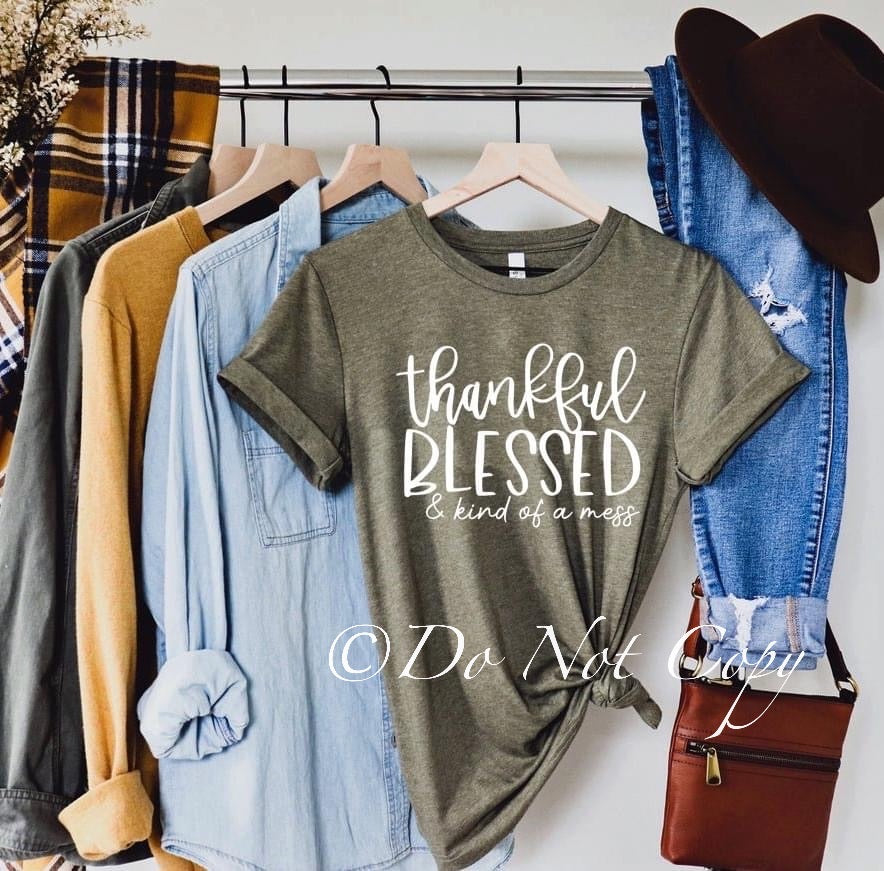 Thankful Blessed and Kind of a Mess Printed Tee