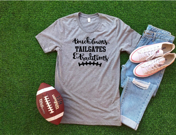 Touchdowns Tailgates and Traditions Screen Print