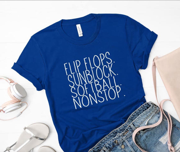 Flip flops. Sun block. Softball. Nonstop. Screen print