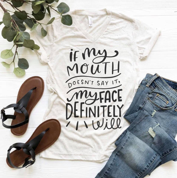 If My Mouth Doesn't Say It Printed Tee