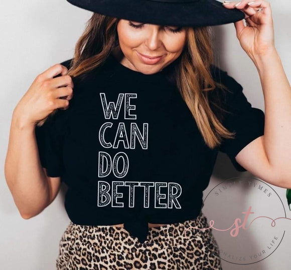 We Can Do Better Screen Print