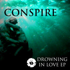 Conspire - Drowning in Love EP