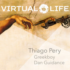 Thiago Perry, Dan Guidance, Greekboy - Virtual Life EP