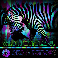 A.K.A. & Payback - Wild N Wonderful
