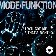 Mode:Funktion - You Got Me / That's Right