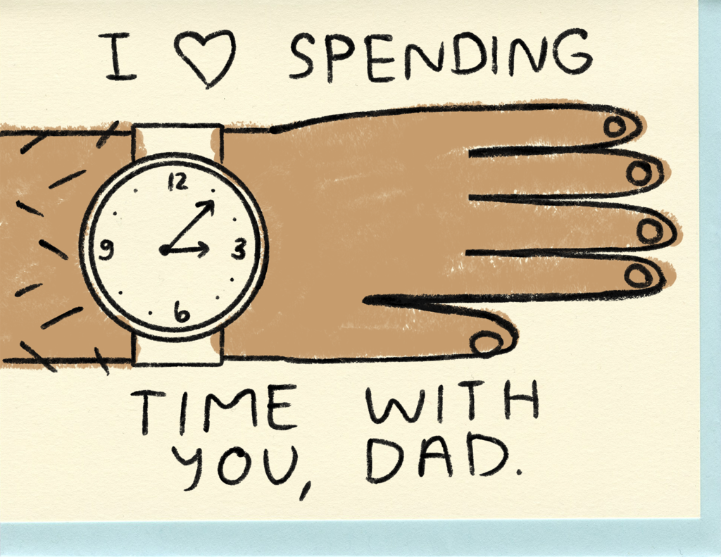 People I've Loved- Dad, I Love Spending Time With You Card
