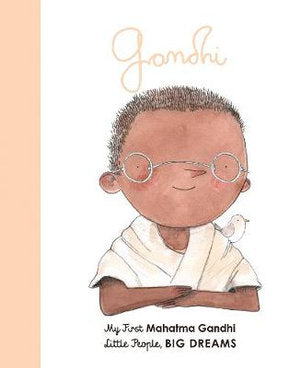 Gandhi (My First Little People, Big Dreams) My First Mahatma Gandhi By: Maria Isabel Sanchez Vegara, Albert Arrayas (Illustrator)