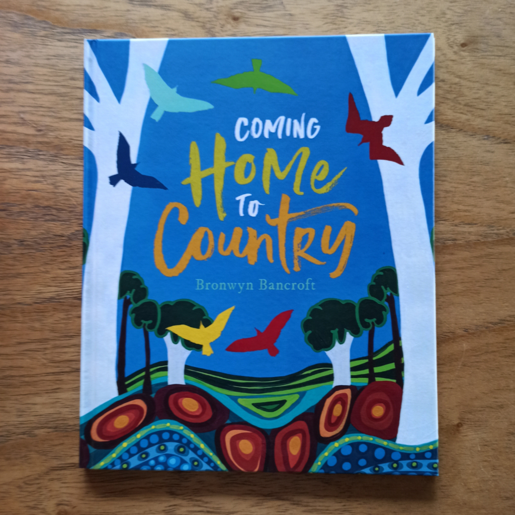 Coming Home To Country by Bronwyn Bancroft