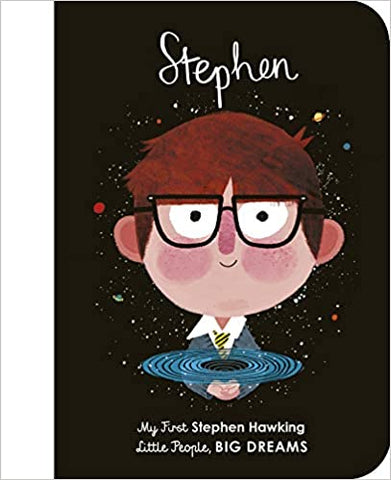 Stephen Hawking (My First Little People, Big Dreams) by Matt Hunt (Illustrator), Maria Isabel Sanchez Vegara (Author)