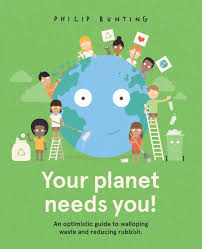 Your Planet Needs You by Philip Bunting