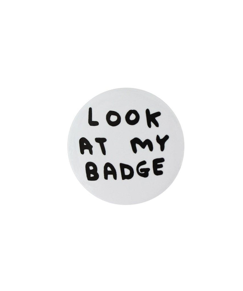David Shrigley pin badge LOOK AT MY BADGE